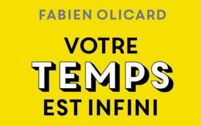 Votre temps est infini, Fabien Olicard